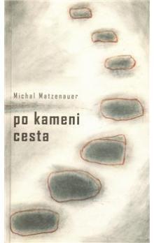 Michal Matzenauer: Po kameni cesta cena od 75 Kč