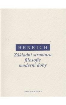 Dieter Henrich: Základní struktura filosofie moderní doby cena od 74 Kč
