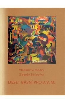 Zdeněk Barborka, Vladimír V. Modrý: Deset básní pro V.V.M. cena od 20 Kč
