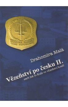 Drahomíra Malá: Vězeňství po česku II. aneb Jak to Kula ve vězeňství koulí cena od 68 Kč