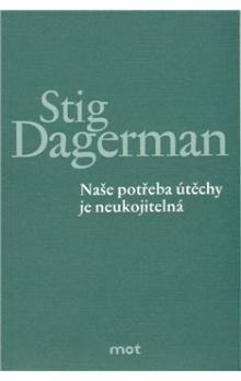 Stig Dagerman: Naše potřeba útěchy je neukojitelná cena od 46 Kč