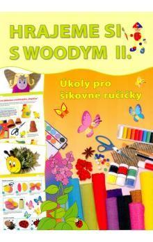 Peffková Jana: Hrajeme si s Woodym II. - Úkoly pro šikovné ručičky cena od 70 Kč