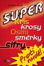Miroslav Novák: Super kriskrosy, osmisměrky, šifry! cena od 69 Kč