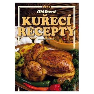 Alena Doležalová: Oblíbené kuřecí recepty cena od 61 Kč