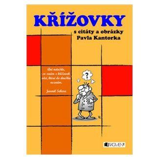 Pavel Kantorek: Křížovky s citáty a obrázky Pavla Kantorka cena od 67 Kč