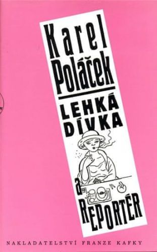 Karel Poláček: Lehká dívka a reportér cena od 54 Kč