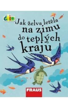 Fraus Jak želva letěla na zimu do teplých krajů (edice čti +) cena od 21 Kč