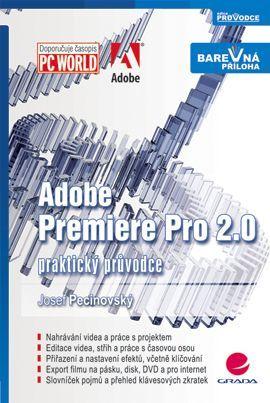 Grada Adobe Premiere Pro 2.0 - praktický průvodce cena od 99 Kč