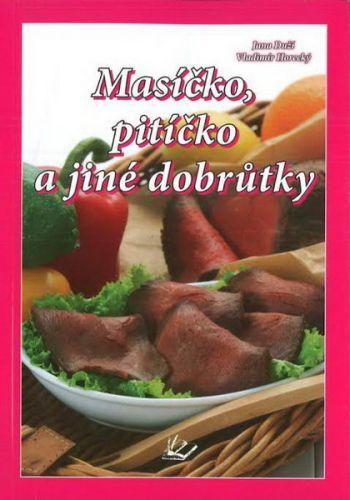 Vladimír Horecký, Jana Duží: Masíčko, pitíčko a jiné dobrůtky cena od 21 Kč