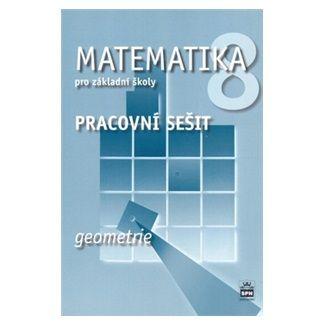 Boušková Jitka: Matematika 8 pro základní školy - Geometrie - Pracovní sešit cena od 63 Kč