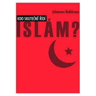Johannes Rothkranz: Kdo skutečně řídí Islám? cena od 63 Kč