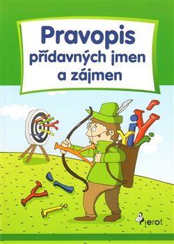 Petr Šulc: Pravopis přídavných jmen a zájmen - Cvičení z české gramatiky cena od 58 Kč