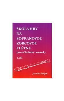 Jaroslav Stojan: Škola hry na sopránovou zobcovou flétnu 1 cena od 105 Kč