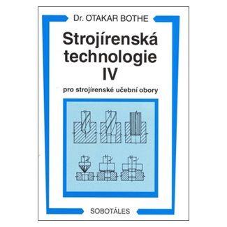 Bothe Otakar: Strojírenská technologie IV pro strojírenské učební obory cena od 80 Kč