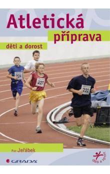 Petr Jeřábek: Atletická příprava - děti a dorost cena od 99 Kč