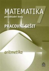 Boušková Jitka: Matematika 7 pro základní školy - Aritmetika - Pracovní sešit cena od 79 Kč