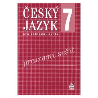 Eva Bozděchová: Český jazyk 7 pro základní školy Pracovní sešit cena od 63 Kč