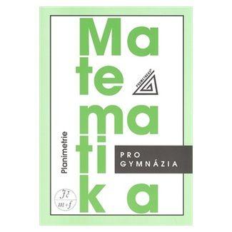 Eva Pomykalová: Matematika pro gymnázia - Planimetrie cena od 107 Kč