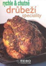Kolektiv: Drůbeží speciality - rychle & chutně - 3. vydání cena od 117 Kč