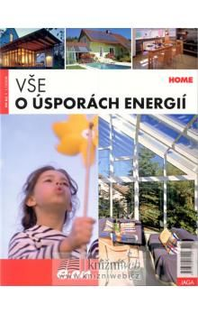 Kolektiv autorů: Vše o úsporách energie cena od 60 Kč