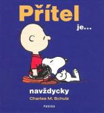 Charles M. Schulz: Přítel je... navždycky cena od 124 Kč