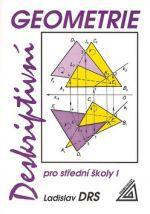 Ladislav Drs: Deskriptivní geometrie pro střední školy I cena od 149 Kč