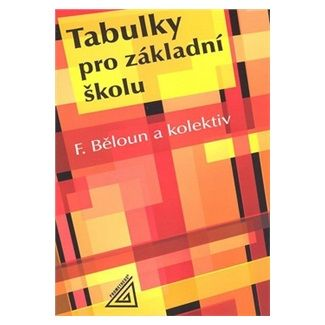 František Běloun: Tabulky pro základní školu cena od 91 Kč