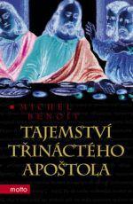 Michel Benoit: Tajemství třináctého apoštola cena od 216 Kč