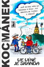 Milan Kocmánek: Ve víně je sranda cena od 107 Kč