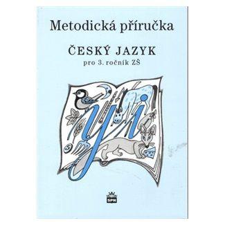 Martina Šmejkalová: Český jazyk 3 pro základní školy - Metodická příručka cena od 79 Kč