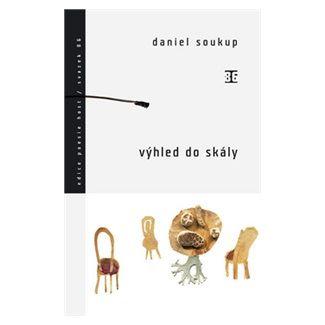 Daniel Soukup: Výhled do skály cena od 74 Kč