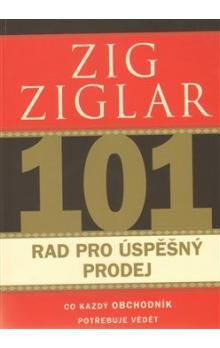 Zig Ziglar: 101 rad pro úspěšný prodej cena od 73 Kč