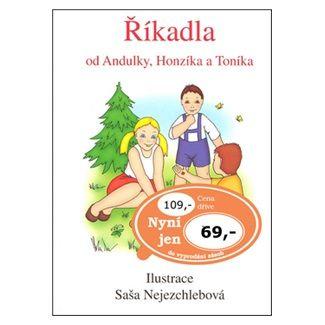 Saša Nejezchlebová: Říkadla od Andulky, Honzíka a Toníka cena od 48 Kč