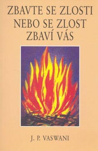 J.P. Vaswani: Zbavte se zlosti nebo se zlost zbaví vás cena od 69 Kč