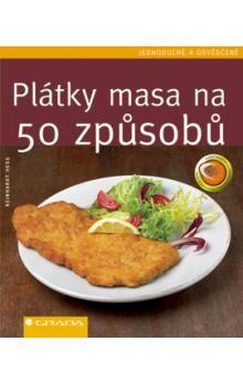 Hess Reinhardt: Plátky masa na 50 způsobů - Jednoduché a osvědčené cena od 84 Kč