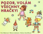 Helena Zmatlíková, Milena Lukešová, Eva Veberová: Pozor, volám všechny hračky! cena od 0 Kč