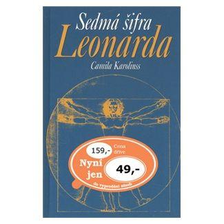 Camila Karolinss: Sedmá šifra Leonarda cena od 37 Kč