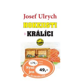 Uldrych Josef: Hokejisti králíci cena od 35 Kč