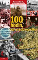 Roman Cílek, Miloslav Moulis: 100 hodin, kdy umírala republika cena od 0 Kč