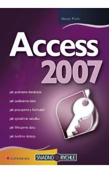 Slavoj Písek: Access 2007 - snadno a rychle cena od 93 Kč