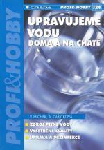 Václav Michek, Anita Daříčková: Upravujeme vodu doma i na chatě cena od 111 Kč
