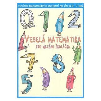 Zdenka Gregoríková: Veselá matematika pro malého školáčka cena od 30 Kč