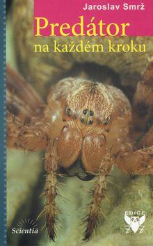 Jaroslav Smrž: Predátor na každém kroku cena od 86 Kč