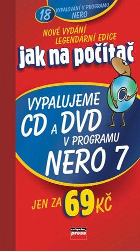 Petr Broža: Jak na počítač Vypalujeme CD a DVD v programu NERO 7 cena od 27 Kč