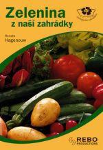 Renate Hagenouw: Zelenina z naší zahrádky - příručka začínajícího zahrádkáře cena od 29 Kč