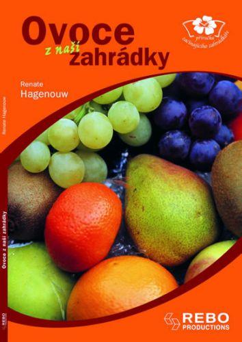 Renate Hagenouw: Ovoce z naší zahrádky - příručka začínajícího zahrádkáře cena od 58 Kč