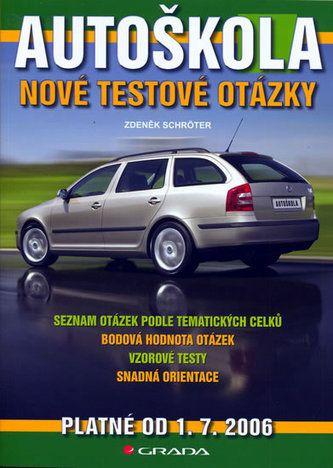 Zdeněk Schröter: Autoškola nové testové otázky 2006 cena od 88 Kč