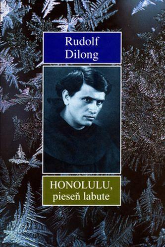 Rudolf Dilong, Jozef Gális: Honolulu, pieseň labute cena od 50 Kč