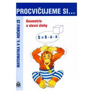 Michaela Kaslová: Procvičujeme si...Geometrie a slovní úlohy (5.ročník) cena od 28 Kč