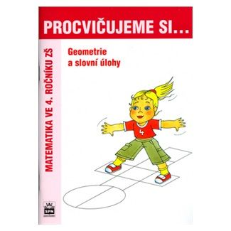 Michaela Kaslová: Procvičujeme si...Geometrie a slovní úlohy (4.ročník) cena od 30 Kč